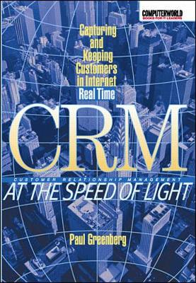 CRM at the Speed of Light: Capturing and Keeping Customers in Internet Real Time (Hardback)