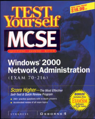 MCSE Windows 2000 Network Administration Test Yourself Practice Exams (70-216) - Certification (Paperback)