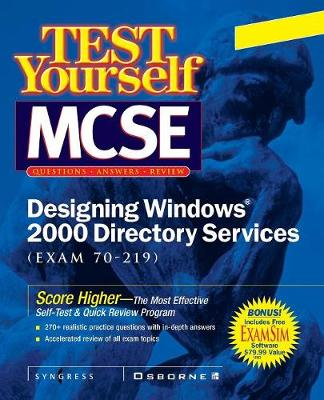 MCSE Designing a Windows 2000 Directory Test Yourself Practice Exams (exam 70-219) - Certification Press (Paperback)