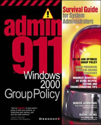 Windows 2000 Group Policies: Survival Guide for System Administrators - Admin911 Series (Paperback)