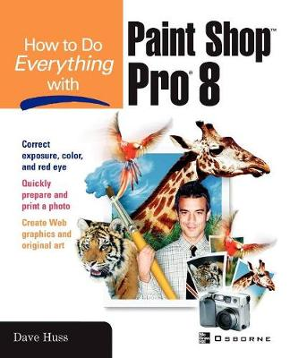 How to Do Everything with Paint Shop Pro 8 - How to Do Everything (Paperback)