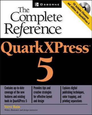 QuarkXPress 5: The Complete Reference - The Complete Reference (Paperback)