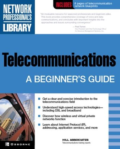 Telecommunications: A Beginner's Guide - Network Professional's Library (Paperback)
