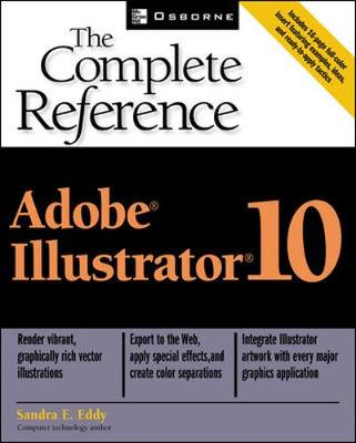 Adobe Illustrator 10: The Complete Reference - The Complete Reference (Paperback)