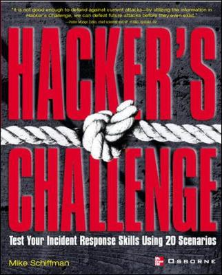 Hacker's Challenge: Test Your Incident Response Skills Using 20 Scenarios - Hacking Exposed (Paperback)