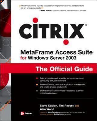 Citrix MetaFrame Access Suite for Windows Server 2003: The Official Guide (Paperback)