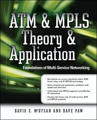 ATM and MPLS Theory and Application: Foundations of Multi-service Networking - Standards & Protocols S. (Paperback)