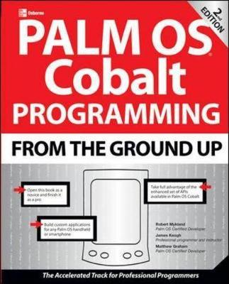 Palm OS Cobalt Programming From the Ground Up - From the Ground Up (Paperback)