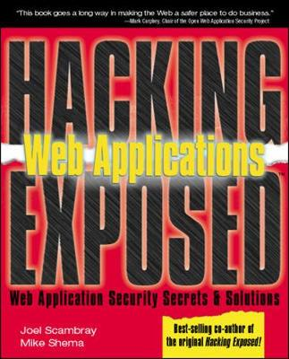 Hacking Exposed: Web Applications - Hacking Exposed (Paperback)