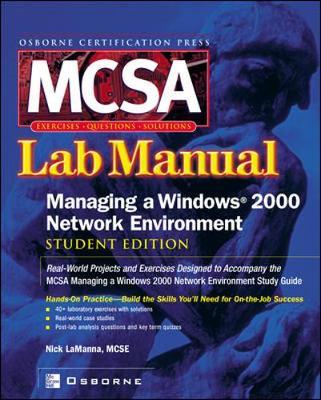 MCSA Managing a Windows 2000 Network Environment Lab Manual (Exam 70-218) - Certification Press S. (Paperback)