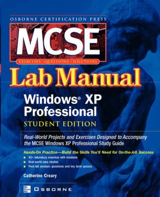 MCSE Windows XP Professional Lab Manual: (Exam 70-270) - Certification Press S. (Paperback)