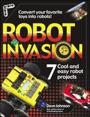 Robot Invasion: 7 Cool and Easy Robot Projects (Paperback)