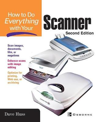 How to Do Everything with Your Scanner - How to Do Everything (Paperback)
