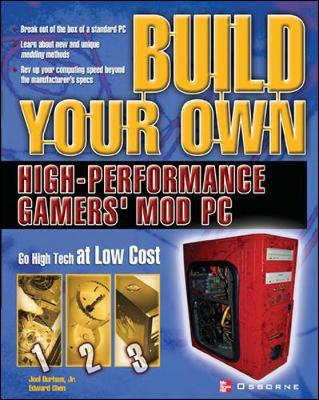 Build Your Own High-performance Gamers' Mod PC - Consumer Education (Paperback)