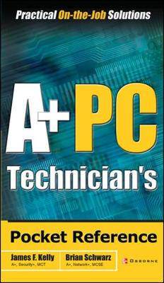 A+ PC Technician's Pocket Reference - Pocket Reference S. (Paperback)