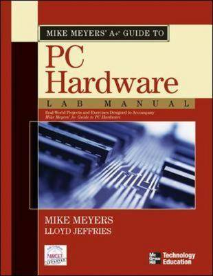 Mike Meyers' A+ Guide to PC Hardware: Lab Manual (Paperback)