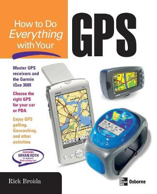 How to Do Everything with Your GPS - How to Do Everything (Paperback)