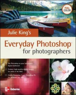 Julie King's Everyday Photoshop for Photographers (Paperback)