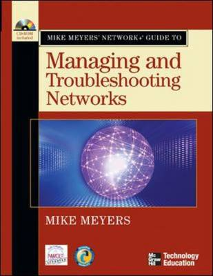Mike Meyers Network+.Guide to Managing and Troubleshooting Networks (Paperback)