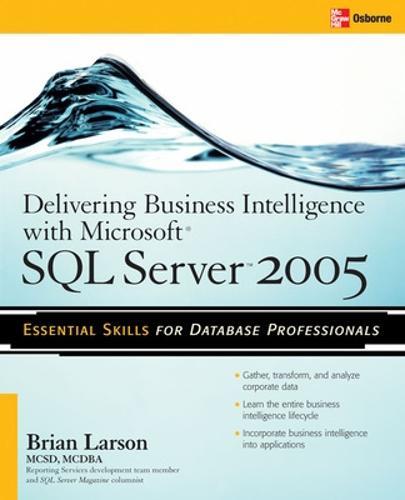 Delivering Business Intelligence with Microsoft SQL Server 2005 (Paperback)