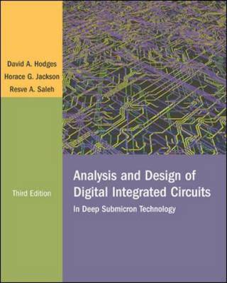 Analysis and Design of Digital Integrated Circuits: In Deep Submicron Technology (Hardback)