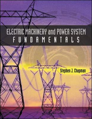 Electric Machinery and Power System Fundamentals (Hardback)