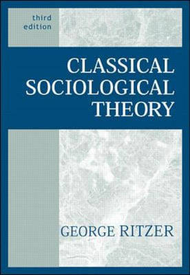 Classical Sociological Theory (Paperback)