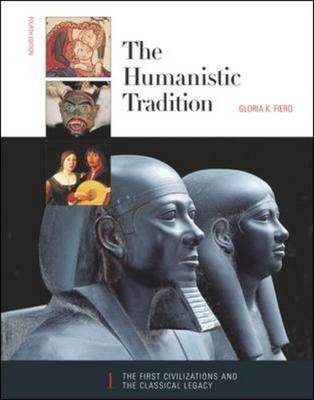 The Humanistic Tradition: First Civilizations and the Classical Legacy Bk. 1 (Paperback)