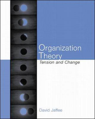 Organizational Theory: Tension and Change - UK Higher Education Business Management (Paperback)
