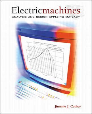 Electric Machines: Analysis and Design Applying MATLAB (Hardback)