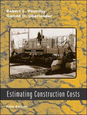 Estimating Construction Costs - McGraw-Hill Series in Construction  Engineering and Project Management (Hardback)