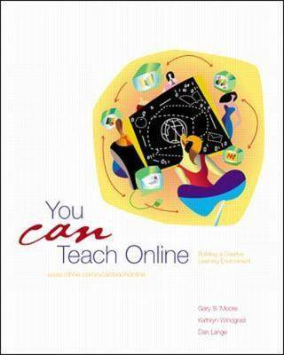 You Can Teach Online: The McGraw Hill Guide to Building Creative Learning Environments (Spiral bound)