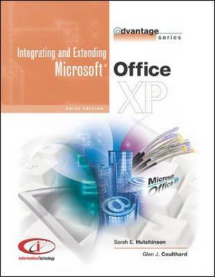 The Advantage Series: Integrating and Extending Microsoft Office XP - Advantage S. (Spiral bound)