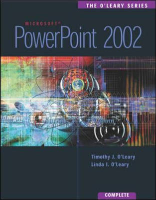 Powerpoint 2002 Complete - The O'Leary series (Spiral bound)