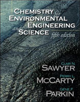 Chemistry for Environmental Engineering and Science (Hardback)