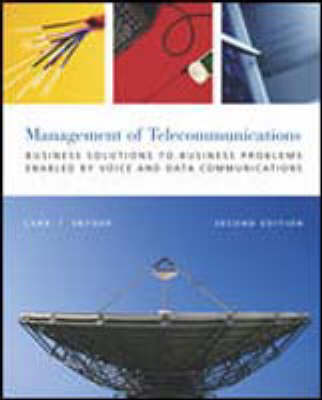 The Management Telecommunications: Business Solutions to Business Problems (Hardback)