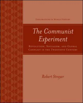 The Communist Experiment: Revolution, Socialism, and Global Conflict in the Twentieth Century (Paperback)