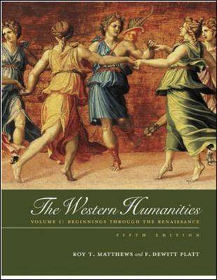 The Western Humanities: v. 1: Beginnings Through the Renaissance (Paperback)