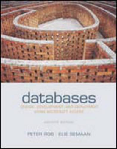 Databases: Design, Development and Deployment Using Microsoft Access (Paperback)