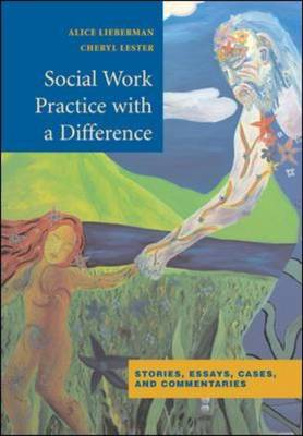 Social Work Practice with a Difference: Stories, Essays, Cases, and Commentaries (Paperback)