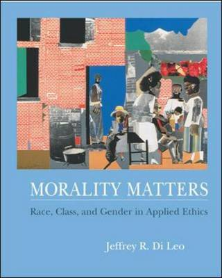Morality Matters: With Free Ethics Powerweb: Race, Class, and Gender in Applied Ethics (Paperback)