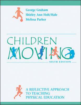 Children Moving: A Reflective Approach to Teaching Physical Education (Hardback)