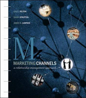 Marketing Channels: A Relationship Management Approach - The McGraw-Hill/Irwin series in marketing (Hardback)