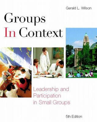 Groups in Context: Leadership and Participation in Small Groups (Paperback)