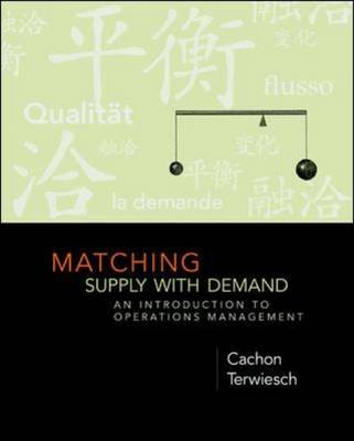 Matching Supply with Demand: An Introduction to Operations Management (Hardback)