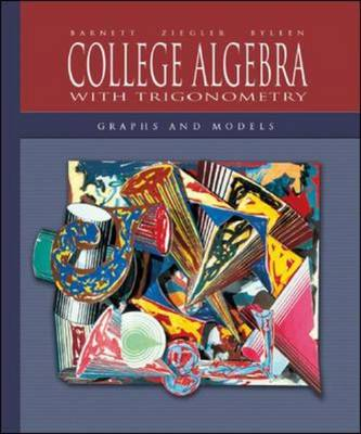 College Algebra with Trigonometry: Graphs and Models with MathZone (Hardback)