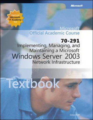 Implementing, Managing and Maintaining a Microsoft Windows Server 2003 Network Infrastructure - Academic Learning S. (Hardback)
