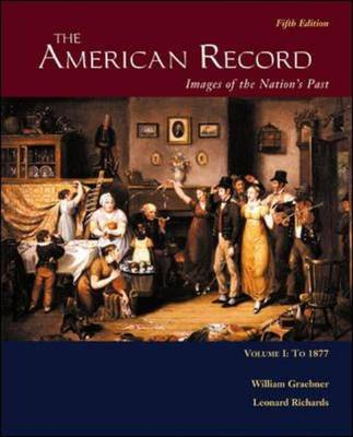 The American Record: To 1877 v. 1: Images of the Nation's Part (Paperback)