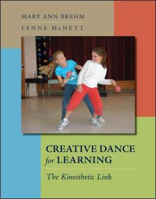 Creative Dance for Learning:: The Kinesthetic Link (Paperback)