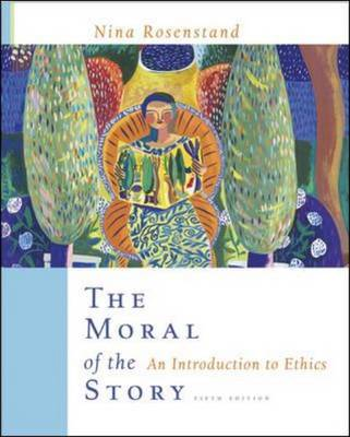The Moral of the Story: An Introduction to Ethics (Paperback)